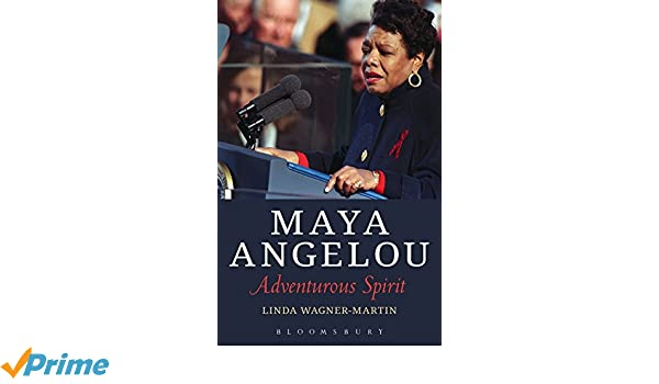 com a angelou adventurous spirit  com a angelou adventurous spirit 9781501307843 linda wagner martin books