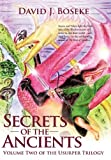 Secrets of the Ancients, David J. Boseke, 1450263224