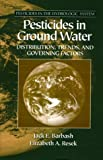 Pesticides in Ground Water, Jack E. Barbash and Elizabeth A. Resek, 1575040050