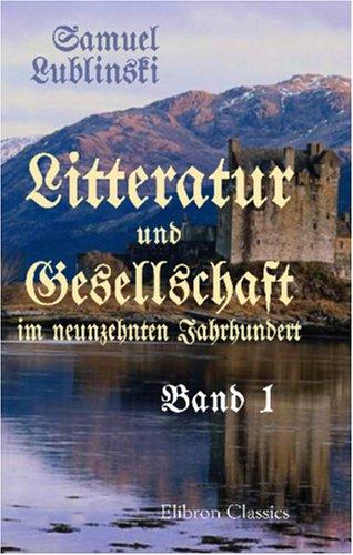 Read Online Litteratur und Gesellschaft im neunzehnten Jahrhundert: Band I. 'Die Frühzeit der Romantik' (German Edition) PDF