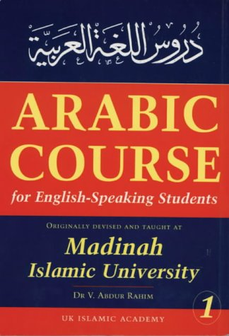 Arabic Course For English Speaking Students  V. 1  Originally Devised And Taught At Madinah Islamic University