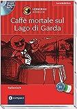 Caffè mortale sul Lago di Garda: Italienisch - Niveau B1. MP3-fähige Tracks