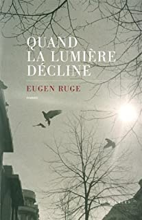 Quand la lumière décline  : roman d'une famille, Ruge, Eugen