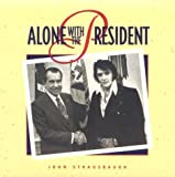 Alone with the President, John Strausbaugh, 0922233098
