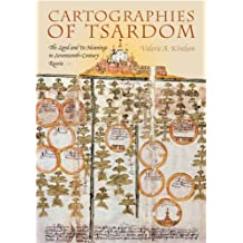 Cartographies of Tsardom: The Land and Its Meanings in Seventeenth-Century Russia