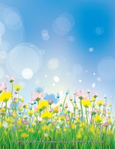 Pretty Field of Flowers 2016 Monthly Planner pdf epub