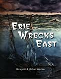 Erie Wrecks East, Michael Wachter and Georgann Wachter, 0966131215