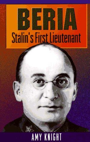 Beria: Stalin's First Lieutenant