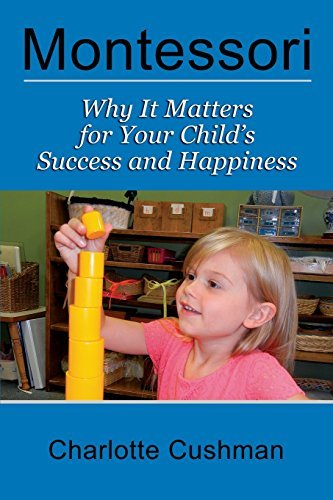 Montessori: Why It Matters For Your Child's Success And Happiness