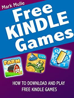 Free Games to Play on Kindle Fire by [Mulle, Mark]