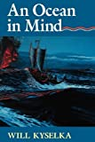 img - for An Ocean in Mind by Will Kyselka (1987-11-01) book / textbook / text book