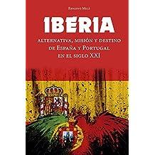 IBERIA: Alternativa, Misión y Destino de España y Portugal en el Siglo XXI