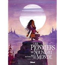 PIONNIERS DU NOUVEAU MONDE INTÉGRALE 3 T.09 À T.12