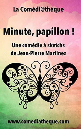 Minute, Papillon ! French Edition