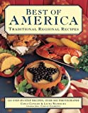img - for Best of America: Traditional Regional Recipes: 200 Step-By-Step Recipes, Over 800 Photographs book / textbook / text book