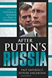 After Putin's Russia : Past Imperfect, Future Uncertain, Wegren, null, 0742557847