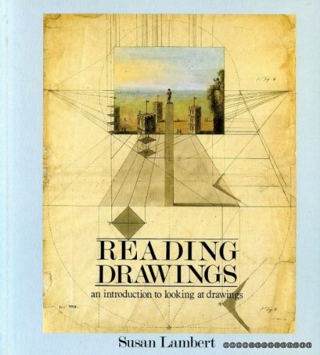 Reading Drawings: An Introduction to Looking at Drawings