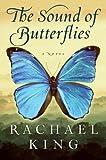 The Sound of Butterflies, Rachael King, 0061357642