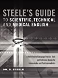 Steele's Guide to Scientific, Technical and Medical English, S. Steele, 0956644325