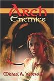 Arch Enemies, Michael A. Ventrella, 1554045533