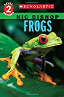 Frogs (Scholastic Reader Level 2: Nic Bishop