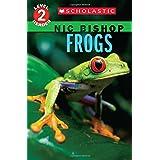Frogs (Nic Bishop: Scholastic Reader, Level 2)
