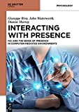Interacting with Presence : HCI and the Sense of Presence in Computer-Mediated Environments, Riva, Giuseppe and Waterworth, John, 3110409674