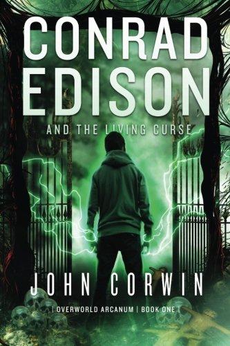 Download Conrad Edison and the Living Curse: Overworld Arcanum Book One (Volume 1) pdf