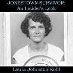 Jonestown Survivor: An Insider's Look | Laura Johnston Kohl