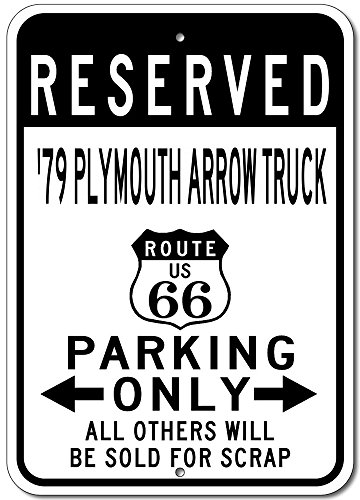 (The Lizton Sign Shop 1979 79 Plymouth Arrow Truck Route 66 Reserved Parking Aluminum Street Sign - 12