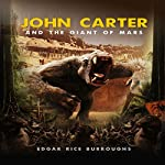 John Carter and the Giant of Mars | Edgar Rice Burroughs