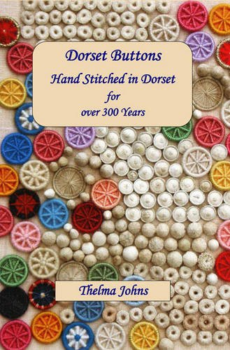 Dorset Buttons, Handstitched in Dorset for Over 300 Years