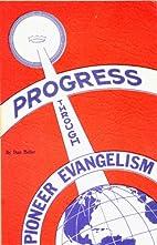 Progress through pioneer evangelism (Muse…
