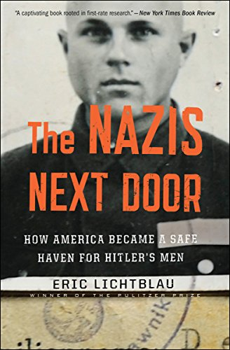 The Nazis Next Door: How America Became a Safe Haven for Hitler's Men cover