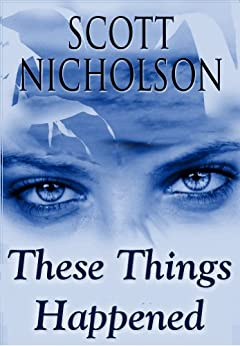 These Things Happened by [Nicholson, Scott]