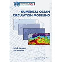 Numerical Ocean Circulation Modeling (Series on Environmental Science and Management Book 2)