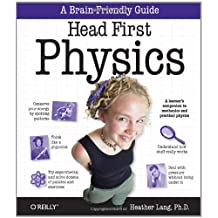 Head First Physics: A learner's companion to mechanics and practical physics (AP Physics B - Advanced Placement)