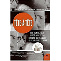 Tete-a-Tete: The Tumultuous Lives and Loves of Simone de Beauvoir and Jean-Paul Sartre (English Edition)