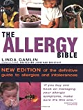 img - for The Allergy Bible: Understanding, Diagnosing, Treating Allergies and Intolerances by Linda Gamlin (2005-06-03) book / textbook / text book