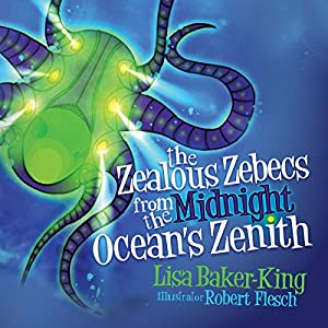 The Zealous Zebecs from the Midnight Ocean's Zenith Audiobook