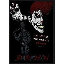 DARKMAN: Um Mímico Totalmente Maníaco- PARTE 1