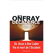 Décadence (DOCS, TEMOIGNAG) (French Edition)