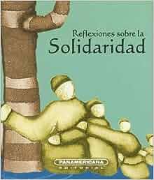 Reflexiones sobre la Solidaridad (Canto a la Vida