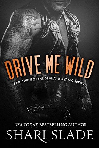 (Drive Me Wild: A Biker Romance Serial (The Devil's Host Motorcycle Club Book 3))