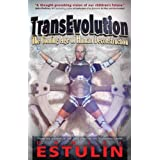 TransEvolution: The Coming Age of Human Deconstruction (English Edition)