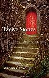 Twelve Stones, Barbara Carole, 0830746064