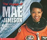 The Voyage of Mae Jemison, Susan Canizares and Samantha Berger, 0439045797