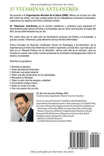 Las 27 Vitaminas Anti-Estrés: Guia de 27 Herramientas para vivir con Vitalidad, Abundancia y Plenitud (Spanish Edition): Dr. Ricardo R. Saavedra, ...