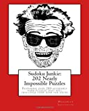 Sudoku Junkie: 202 Nearly Impossible Puzzles, Hagopian Institute, 1456388703