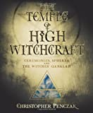 The Temple of High Witchcraft: Ceremonies, Spheres and The Witches' Qabalah (Penczak Temple Series)